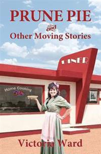 Prune Pie and Other Moving Stories