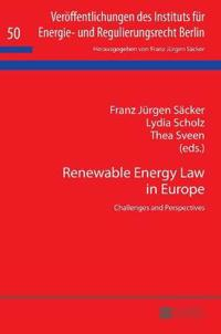Renewable Energy Law in Europe: Challenges and Perspectives