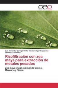 Rizofiltracion Con Zea Mays Para Extraccion de Metales Pesados