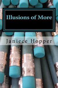 Illusions of More