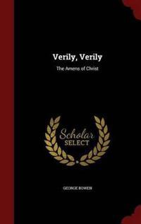 Verily, Verily