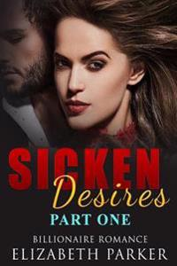 Billionaire Romance: Sicken Desires