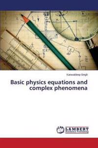 Basic Physics Equations and Complex Phenomena