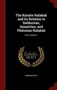 The Karaite Halakah and Its Relation to Sadducean, Samaritan, and Philonian Halakah