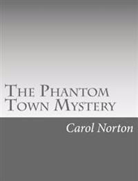 The Phantom Town Mystery