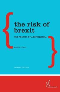 The Risk of Brexit: The Politics of a Referendum