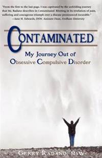 Contaiminated, My Journey Out of Obsessive Compulsive Disorder