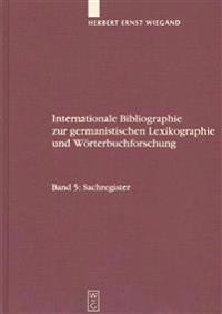 Internationale Bibliographie Zur Germanistischen Lexikographie Und Wörterbuchforschung/ International Bibliography of German Lexicography and Dictionary Research