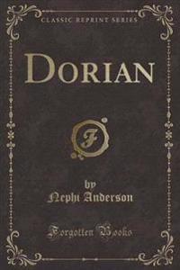 Dorian (Classic Reprint)