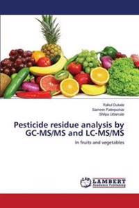 Pesticide Residue Analysis by GC-MS/MS and LC-MS/MS