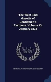 The West-End Gazette of Gentlemen's Fashions. Volume XI. January 1873