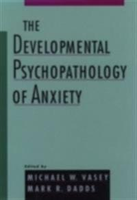 Developmental Psychopathology of Anxiety