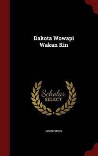 Dakota Wowapi Wakan Kin