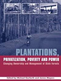 Plantations Privatization Poverty and Power