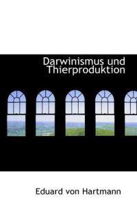 Darwinismus Und Thierproduktion