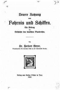 Neuere Satzung Von Fahrnis Und Schiffen, Ein Beitrag Zur Geschichte Des Deutschen Pfandrechts