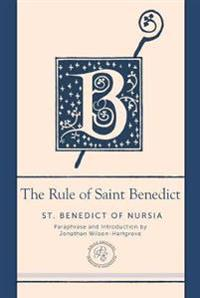 The Rule of Saint Benedict: A Contemporary Paraphrase