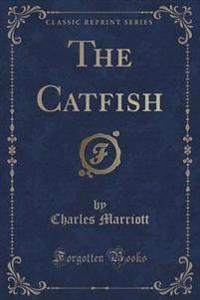 The Catfish (Classic Reprint)