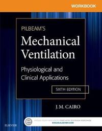 Workbook for Pilbeam's Mechanical Ventilation