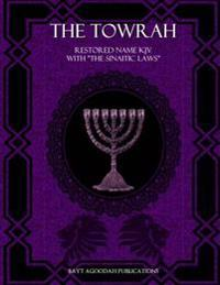 The Towrah: Restored Name KJV with the Sinaitic Laws