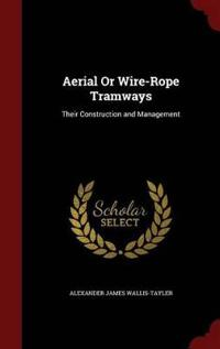 Aerial or Wire-Rope Tramways