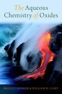 The Aqueous Chemistry of Oxides