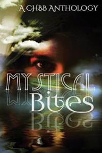 Mystical Bites: A Chbb Anthology
