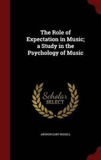 The Role of Expectation in Music; A Study in the Psychology of Music