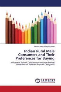 Indian Rural Male Consumers and Their Preferences for Buying