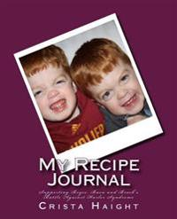 My Recipe Journal: Supporting Bryce & Baen's Battle Against Hurler Syndrome