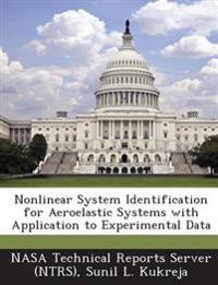 Nonlinear System Identification for Aeroelastic Systems with Application to Experimental Data