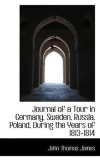 Journal of a Tour in Germany, Sweden, Russia, Poland, During the Years of 1813-1814