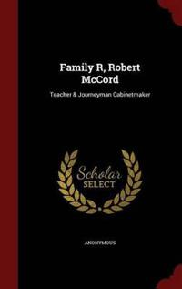 Family R, Robert McCord