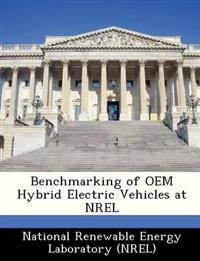 Benchmarking of OEM Hybrid Electric Vehicles at Nrel