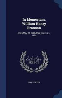 In Memoriam, William Henry Branson
