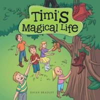 Timi's Magical Life