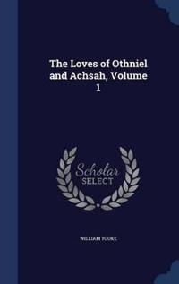 The Loves of Othniel and Achsah; Volume 1