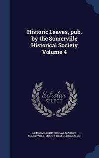 Historic Leaves, Pub. by the Somerville Historical Society Volume 4