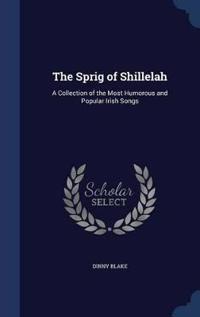 The Sprig of Shillelah