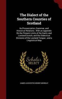 The Dialect of the Southern Counties of Scotland