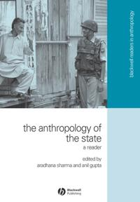 The Anthropology of the State: A Reader