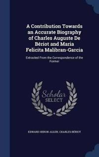 A Contribution Towards an Accurate Biography of Charles Auguste de Beriot and Maria Felicita Malibran-Garcia