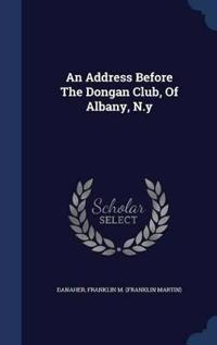An Address Before the Dongan Club, of Albany, N.y