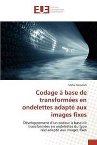 Codage a Base de Transformees En Ondelettes Adapte Aux Images Fixes