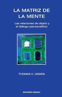 La Matriz de la Mente / Matrix of the Mind