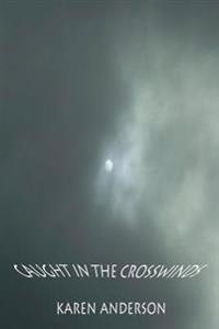 Caught in the Crosswinds: A Devotional