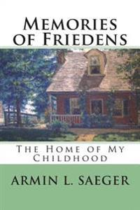 Memories of Friedens: The Home of My Childhood