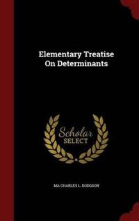 Elementary Treatise on Determinants