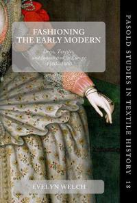 Fashioning the Early Modern