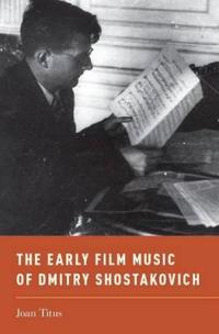 The Early Film Music of Dmitry Shostakovich